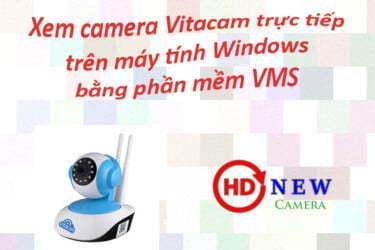 Hướng dẫn xem camera Vitacam trên máy tính Windows - HDnew Camera