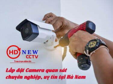 Cung cấp, lắp đặt camera quan sát chính hãng uy tín tại Hà Nam | HDnew CCTV
